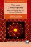 Electron Crystallography : Electron Microscopy and Electron Diffraction, Zou, Xiaodong and Hovmöller, Sven, 0199580200