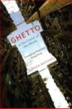 Ghetto at the Center of the World, Gordon Mathews, 0226510204
