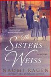 The Sisters Weiss, Naomi Ragen, 0312570201