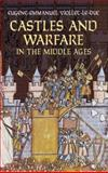 Castles and Warfare in the Middle Ages, Eugene-Emmanuel Viollet-le-Duc, 0486440206