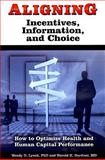 Aligning Incentives, Information, and Choice, Wendy D. Lynch and Harold H. Gardner, 0980070201