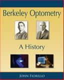 Berkeley Optometry : A History, Fiorillo, John, 0982670206