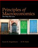 Principles of Macroeconomics : The Way We Live, Feigenbaum, Susan and Hafer, R. W., 1429220201