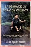 La Senda de un CorazÓN Valiente, Leonel Vicente Vicente, 1463330200