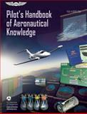 Pilot's Handbook of Aeronautical Knowledge, Federal Aviation Administration (FAA)/Aviation Supplies & Academics (ASA), 1619540207