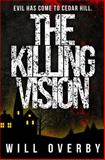 The Killing Vision, Will Overby, 0615810209