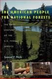 The American People and the National Forests : The First Century of the U. S. Forest Service, Hays, Samuel P., 0822960206