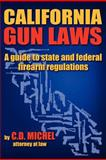 California Gun Laws, C. D. Michel, 0988460203