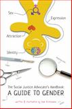 The Social Justice Advocate's Handbook : A Guide to Gender, Killermann, Samuel, 0989760200