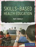 Skills Based Health Education, Connolly, Mary, 1449630200