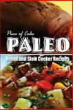 Piece of Cake Paleo - Bread and Slow Cooker Recipes, Jack Roberts, 1493640208