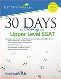 30 Days to Acing the Upper Level SSAT : Strategies and Practice for Maximizing Your Upper Level SSAT Score, Abbott, 1939090202