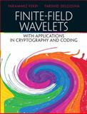 Finite-Field Wavelet Transforms with Applications in Cryptography and Coding, Fekri, Faramarz and Delgosha, Farshid, 0130600202