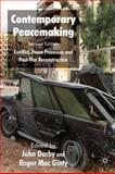 Contemporary Peacemaking : Conflict, Peace Processes and Post-war Reconstruction, , 0230210201