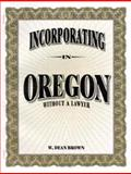 Incorporating in Oregon, W. Dean Brown, 1879760207