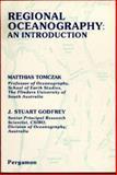 Regional Oceanography : An Introduction, Tomczak, Matthias and Godfrey, J. Stuart, 0080410200