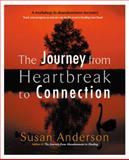 The Journey from Heartbreak to Connection, Susan Anderson, 042519020X