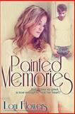 Painted Memories, Loni Flowers, 1482040204