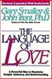 The Language of Love, Gary Smalley and John T. Trent, 1561790206