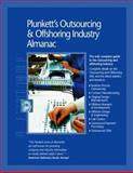 Plunkett's Outsourcing and Offshoring Industry Almanac : The only complete guide to the Outsourcing and Offshoring Industry, Plunkett, Jack W., 1593920202