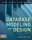 Database Modeling and Design : Logical Design, Teorey, Toby J. and Lightstone, Sam S., 0123820200
