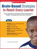 Brain-Based Strategies to Reach Every Learner, J. Diane Connell, 0439590205