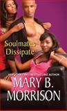 Soulmates Dissipate, Mary B. Morrison, 075820020X