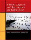 A Simple Approach to College Algebra and Trigonometry 9780759360204