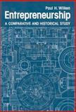 Entrepreneurship : A Comparative and Historical Study, Wilken, Paul H., 0893910201