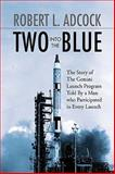 Two into the Blue, Robert L. Adcock, 1436350204