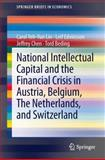 National Intellectual Capital and the Financial Crisis in Austria, Belgium, the Netherlands, and Switzerland, Lin, Carol Yeh-Yun and Edvinsson, Leif, 1461480205