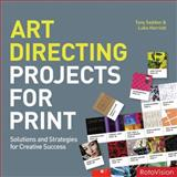 Art Directing Projects for Print, Tony Seddon and Luke Herriott, 288893020X