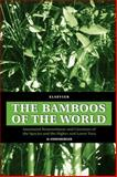The Bamboos of the World : Annotated Nomenclature and Literature of the Species and the Higher and Lower Taxa, Ohrnberger, D., 0444500200