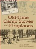 Old-Time Camp Stoves and Fireplaces, A. D. Taylor, 0486490203