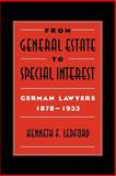 From General Estate to Special Interest : German Lawyers 1878-1933, Ledford, Kenneth F., 052103020X
