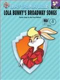 Lola Bunny's Broadway Songs, Alfred Publishing Staff, 0757990207