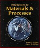 Introduction to Materials and Processes, Helsel, Larry D. and Wright, John R., 0827350201