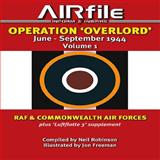 Operation Overlord June - September 1944, Neil Robinson, 0956980201