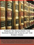 Tables to Facilitate the Reduction of Places of the Fixed Stars, Joseph Winlock, 1146650205