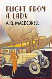 Flight from a Lady, A. G. MacDonell, 1781550204