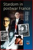 Stardom in Postwar France, John Gaffney, 1845450205