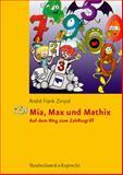 Mia, Max und Mathix : Auf dem Weg zum Zahlbegriff, Zimpel, André and Frank, 3525790201