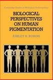 Biological Perspectives on Human Pigmentation, Robins, Ashley H., 0521020204