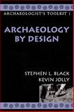 Archaeology by Design, Stephen L. Black and Kevin Jolly, 0759100209