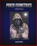 Poker Isometrics : And Poker Fitness, Drake, Anton, 0983150206