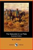 The Naturalist in la Plata, W. H. Hudson, 1406560200