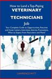How to Land a Top-Paying Veterinary Technicians Job, Lawrence Witt, 1486140203