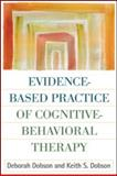 Evidence-Based Practice of Cognitive-Behavioral Therapy, Dobson, Deborah and Dobson, Keith S., 1606230204