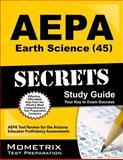 AEPA Earth Science (45) Secrets Study Guide : AEPA Test Review for the Arizona Educator Proficiency Assessments, AEPA Exam Secrets Test Prep Team, 1627330208