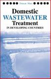Domestic Wastewater Treatment in Developing Countries, Mara, Duncan, 1844070204